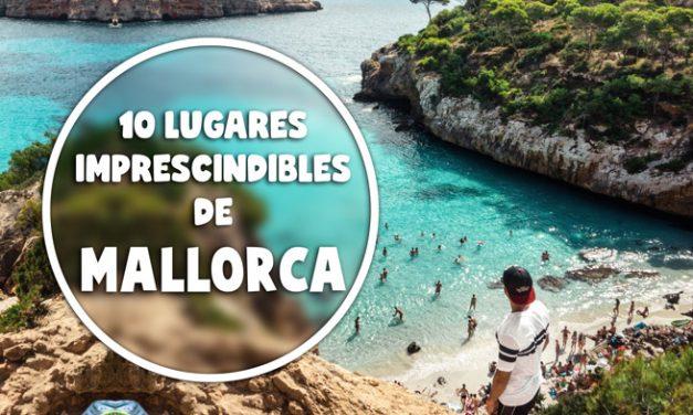 10 lugares imprescindibles que visitar en Mallorca