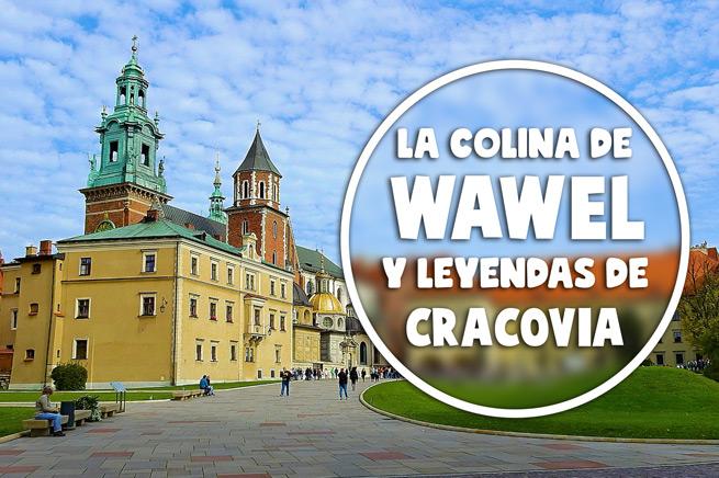 La colina de Wawel y leyendas de Cracovia