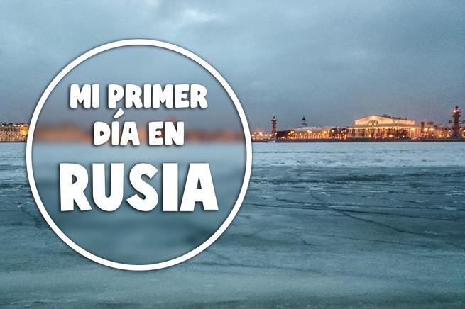 Mi primer día en Rusia