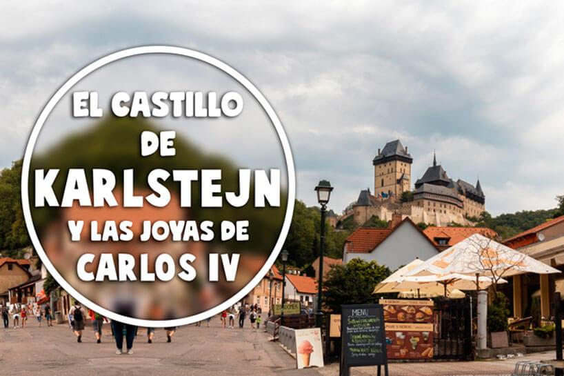 El castillo de Karlstejn y las joyas de Carlos IV