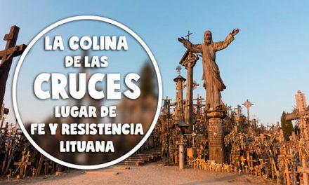 La colina de las Cruces, lugar de fe y resistencia lituana