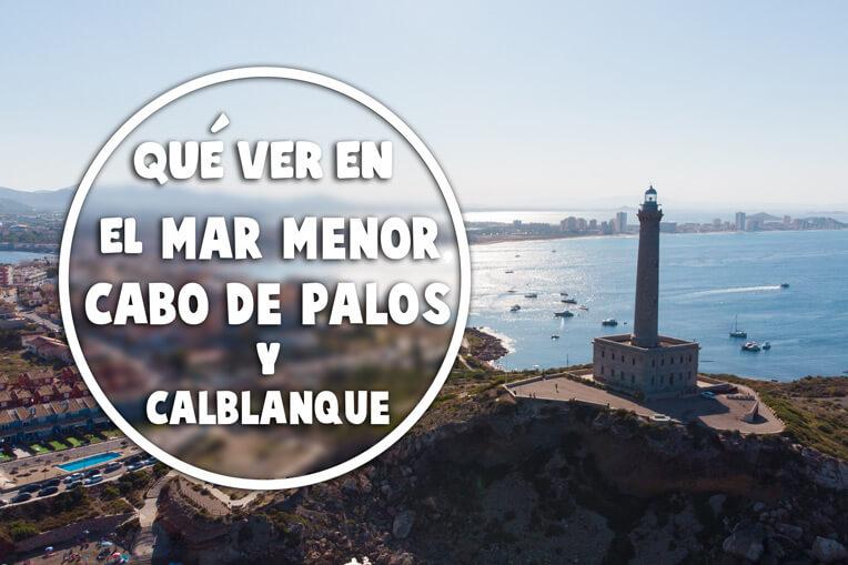 Qué ver en el Mar Menor, Cabo de Palos y Calblanque